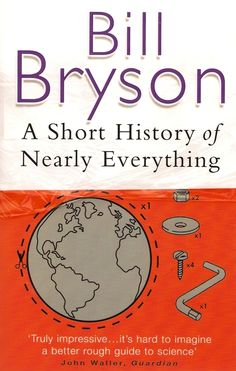Short History of Nearly Everything by Bill Bryson | 26 Books That Will Change The Way You See The World