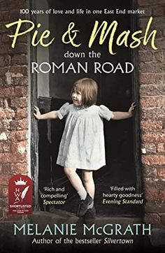 Buy Pie and Mash down the Roman Road: 100 years of love and life in one East End market by Melanie McGrath and Read this Book on Kobo's Free Apps. Discover Kobo's Vast Collection of Ebooks and Audiobooks Today - Over 4 Million Titles! Everton, Got Books, Books To Read, Love Book, This Book, Pie And Mash, Marketing Pdf, Roman Roads, Gay