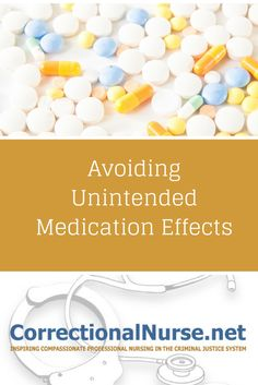 Avoiding Unintended Medication Effects - Correctional Nurse . Net