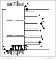 scrapbook layout- plenty of space for journaling if you have a lot of writing to do.