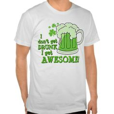 ==> consumer reviews          I don't get DRUNK I get AWESOME T Shirts           I don't get DRUNK I get AWESOME T Shirts lowest price for you. In addition you can compare price with another store and read helpful reviews. BuyDiscount Deals          I don't get DRUNK I get AWESO...Cleck link More >>> http://www.zazzle.com/i_dont_get_drunk_i_get_awesome_t_shirts-235210622130884130?rf=238627982471231924&zbar=1&tc=terrest