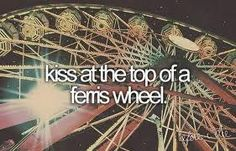 """Kiss at the top of a ferris wheel. Guess I should add """"get over fear of ferris wheels"""" to my bucket list too. The Bucket List, Bucket List Before I Die, Summer Bucket Lists, Teenage Bucket Lists, Romantic Bucket List, Big Bucket, Little Bit, So Little Time, Stuff To Do"""