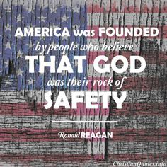"""America was founded by people who believe that God was their rock of safety. I recognize we must be cautious in claiming that God is on our side, but I think it's all right to keep asking if we're on His side."" - Ronald Reagan For more Christian and insp Pray For America, I Love America, God Bless America, Ronald Reagan Quotes, Patriotic Images, Patriotic Quotes, Independance Day, Soli Deo Gloria, In God We Trust"