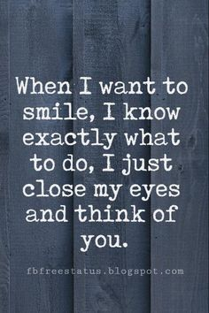 Long Love Messages, When I want to smile, I know exactly what to do, I just close my eyes and think of you.