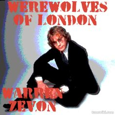 WARREN ZEVON, WEREWOLVES OF LONDON