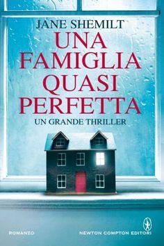 Leggere In Silenzio: NOVITA' IN LIBRERIA #18 : Una Famiglia Quasi Perfetta di Jane Shemilt