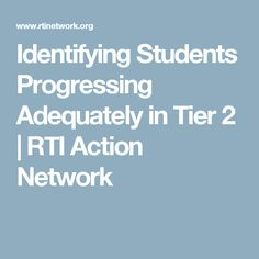 Identifying Students Progressing Adequately in Tier 2 | RTI Action Network