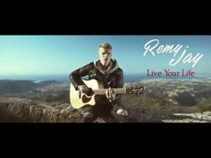 Rémy Jay - Live your Life (Official video)