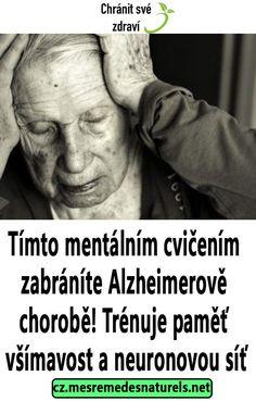 Tímto mentálním cvičením zabráníte Alzheimerově chorobě! Trénuje paměť, všímavost a neuronovou síť Massage, Health, Diet, Health Care, Massage Therapy, Salud