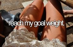 Before I die bucket list bucket-list Reach my goal weight fitspiration