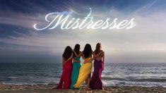 Mistresses | ABC | I quickly got sucked into the lives of these four friends.