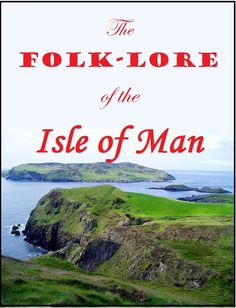Get Quotations · The Folk-Lore of the Isle of Man: Being an Account of its Myths