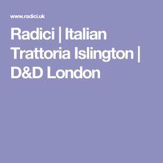 Radici | Italian Trattoria Islington | D&D London