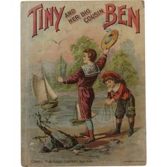 1893 Tiny and her Big Cousin Ben Victorian Childrens Book