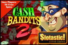 http://www.streakgaming.com/forum/exclusive-50-free-spins-new-player-video-slot-cash-bandits-2-slotastic-casino-valid-until-april-t71824.html#post454506