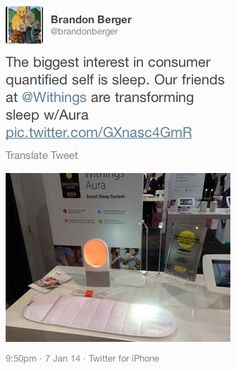"""Brandon Berger (twitter.com/brandonberger) tweeted: """" The biggest interest in consumer quantified self is sleep. Our friends at Withings are transforming sleep w/Aura pic.twitter.com/GXnasc4GmR """" Learn more: http://www.withings.com/en/aura"""