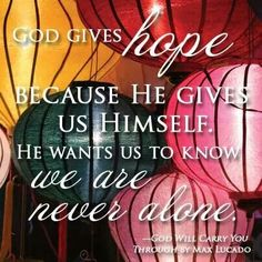 Never alone. . .