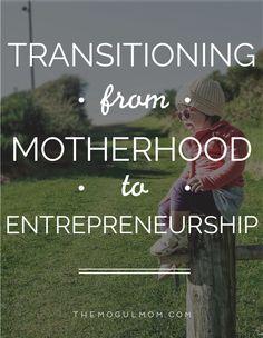 Transitioning from Motherhood to Entrepreneurship via The Mogul Mom