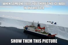 Flat Earth. Antarctica is very important. This is why we're not allowed there.