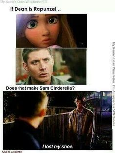 HAHAHA. (According to others, he's the Flynn Ryder to Dean's Rapunzel.)