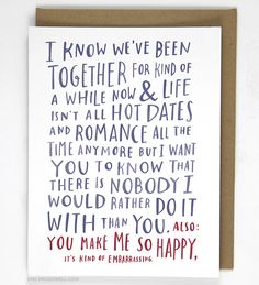 Awkward Love Card A card for when you've been together for a while. Tell your significant other how significant they are. Perfect for anniversaries or Valentine's Day, but in my opinion, even better f
