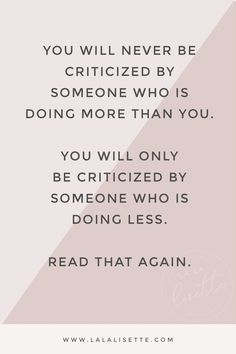 """You will never be criticized..."" quote #quotes #motivational #motivationalquotes"