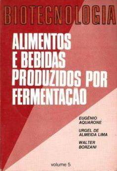 AQUARONE, Eugênio; LIMA, Urgel de Almeida; BORZANI, Walter (Coord.). Alimentos e bebidas produzidos por fermentação. São Paulo: Edgard Blücher, 1993. 243 p. (Biotecnologia; 5)     Localização: 663.03 A411