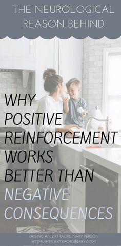 The Neurological Reason Why Positive Reinforcement Works Better Than Negative Consequences | Positive Parenting Explained | #ParentingHacks