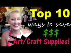 Top 10 Ways to SAVE on Art and Craft supplies! - YouTube