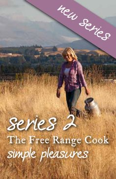 Annabel Langbein's new - TV Series The Free Range Cook: Simple Pleasures www.annabel-langbein.com