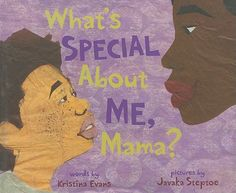 What's Special About Me, Mama? by Kristina Evans, illustrated by Javaka Steptoe
