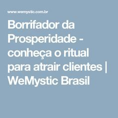 Borrifador da Prosperidade - conheça o ritual para atrair clientes   WeMystic Brasil