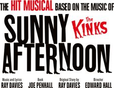 """*****- TELEGRAPH *****- OBSERVER. Find out why the critics are calling the Kinks Musical Sunny Afternoon 'A GOLDEN TRIUMPH""""."""