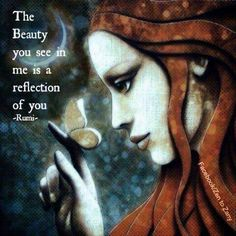 Rumi Beauty you see is reflection of You Kahlil Gibran, Carl Jung, Beautiful Mind, Beautiful Words, Beautiful Things, Rumi Poetry, Poet Rumi, A Course In Miracles, Rumi Quotes