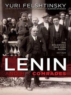 Lenin and his comrades by Yuri Felshtinsky #booksaboutrussia