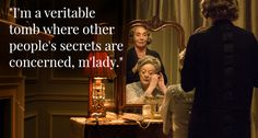 "Downton Abbey Season 6 Episode 1 Best Quotes  .. Sue Johnston and Maggie Smith..Gladys ""Misery loves company"" Denker can't even keep the secret entombed for all of Episode 1!.."