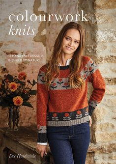 Colourwork Knits by Dee Hardwicke - A collection of 12 hand knit designs inspired by nature. Dee Hardwicke takes you through the techniques and inspirations behind her first knitwear collection. Garments are based on the shapes she loves to wear, from a perfectly fitted cardigan in rich colours that evoke thoughts of a sunny evening walk, to gorgeous, roomy sweaters to wrap yourself up in on colder days | English Yarns