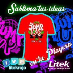 Sublima tus playeras con los expertos y dale una explosión de color y personalidad a tus prendas!!! #Litek #ExpertosEnImpresión #PiensaRojo