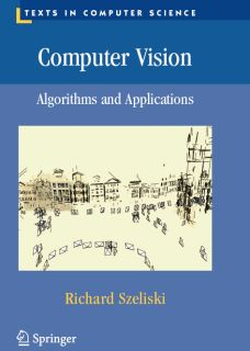 Computer Vision: Algorithms and Applications. Probably one of the best books out there. Download the free draft.
