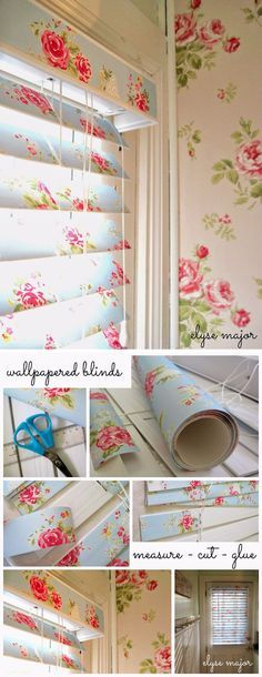 Shabby Chic Wallpaper Covered Blinds....that's a lot of flowers, but very cute idea.