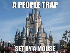 The irony of Disney. Oh, but what a fun trap it is!