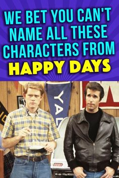 are you a big Happy Days fan? Here's your chance to prove it by identifying all of these characters with just one image! Tv Show Quizzes, Fun Quizzes, Happy Days Show, Fun Movie Facts, 70s Sitcoms, Happy Day Quotes, The Fonz, Playbuzz Quizzes, 80s Songs