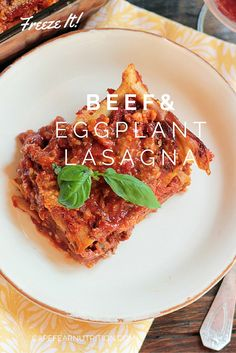 Beef and eggplant lasagna. Make two, freeze one