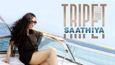 Tripet Garielle | Saathiya - Latest Hindi Song 2017 (Official Music Video)