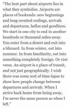 airport meaning. new beginnings and long awaited endings, arrivals and departures, hellos and goodbyes.