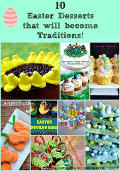 10 Easter Desserts that will become Traditions! Our pick of the best :) www.lauraslittlehousetips.com