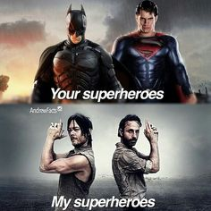 There sidekicks. Daryl Dixon as Batman, Angelica as Batgirl and. Sara Boyd as Super girl Rick Grimes Superman