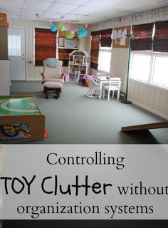 Controlling the Toy Clutter.  Our house used to be complete chaos.  No organization systems worked.  Finally we found something that worked for us.