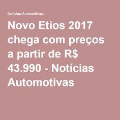 Novo Etios 2017 chega com preços a partir de R$ 43.990 - Notícias Automotivas