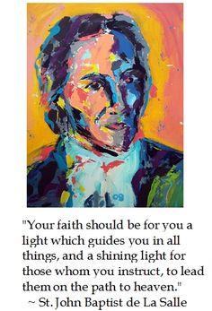 St. John Baptist de La Salle on Faith #quotes #catholic #faith